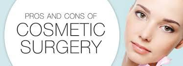 Pros and Cons before having Cosmetic Surgery