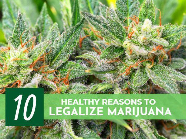 10 Healthy Reasons to Legalize Marijuana
